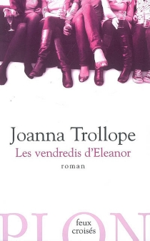 Les vendredis d'Eleanor - Joanna Trollope
