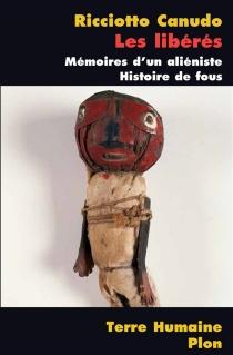 Les libérés : mémoires d'un aliéniste : histoire de fous - RicciottoCanudo