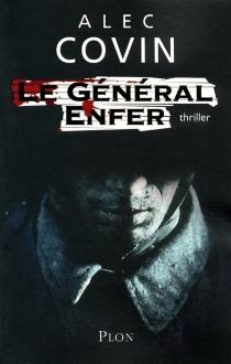 Le général Enfer : thriller - AlecCovin