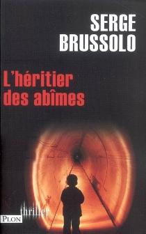 L'héritier des abîmes - SergeBrussolo