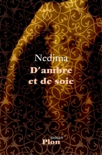 D'ambre et de soie - Nedjma