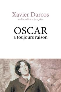 Oscar a toujours raison - XavierDarcos