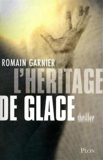 L'héritage de glace - RomainGarnier