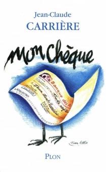 Mon chèque - Jean-ClaudeCarrière