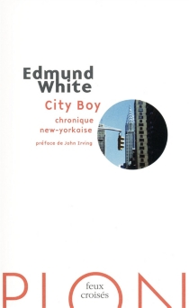 City boy : chronique new-yorkaise - Edmund White