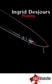 Potens : thriller - IngridDesjours