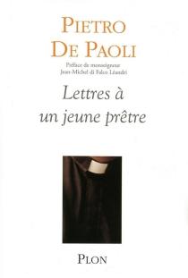 Lettres à un jeune prêtre - Pietro dePaoli