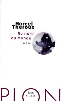 Au nord du monde - MarcelTheroux