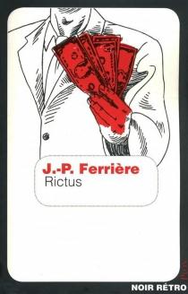 Rictus - Jean-PierreFerrière