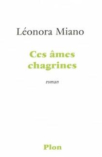 Ces âmes chagrines - LéonoraMiano