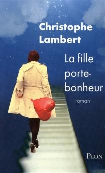 La fille porte-bonheur - ChristopheLambert