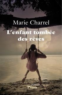 L'enfant tombée des rêves - MarieCharrel