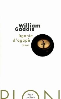 Agonie d'agapè - WilliamGaddis