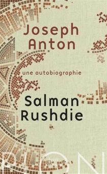 Joseph Anton : une autobiographie - SalmanRushdie