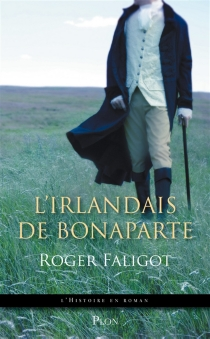 L'Irlandais de Bonaparte - RogerFaligot