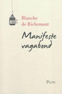 Manifeste vagabond - Blanche deRichemont