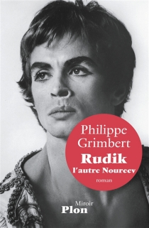 Rudik, l'autre Noureev - PhilippeGrimbert