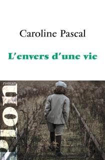L'envers d'une vie - CarolinePascal