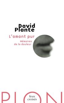 L'amant pur : mémoires de la douleur - DavidPlante