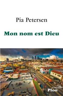 Mon nom est Dieu - PiaPetersen