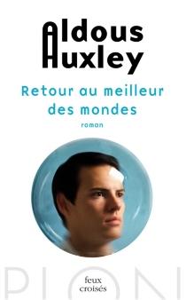 Retour au Meilleur des mondes - AldousHuxley