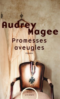 Promesses aveugles - Audrey Magee