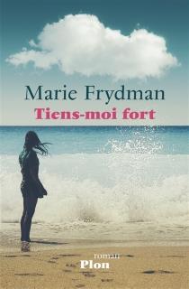 Tiens-moi fort - MarieFrydman