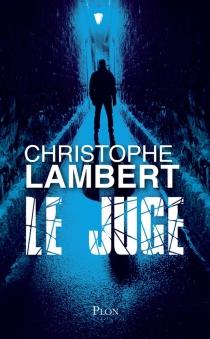 Le juge - ChristopheLambert