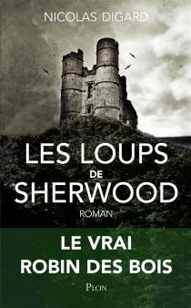 Les loups de Sherwood - NicolasDigard