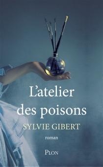 L'atelier des poisons - SylvieGibert