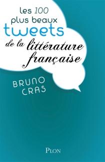 Les 100 plus beaux tweets de la littérature française - BrunoCras