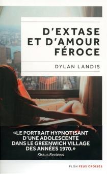 D'extase et d'amour féroce - DylanLandis