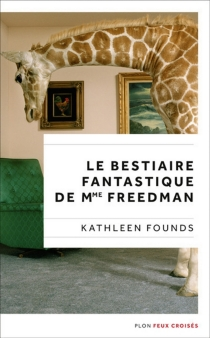 Le bestiaire fantastique de Mme Freedman - Kathleen Founds