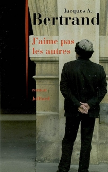 J'aime pas les autres - Jacques AndréBertrand