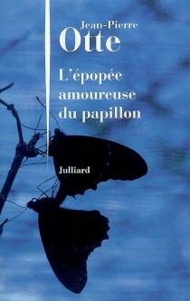 L'épopée amoureuse du papillon - Jean-PierreOtte