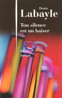 Ton silence est un baiser - DenisLabayle