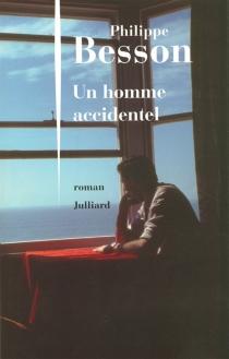 Un homme accidentel - PhilippeBesson