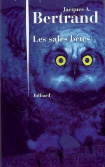 Les sales bêtes - Jacques AndréBertrand