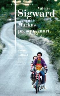 Markus presque mort - ValérieSigward