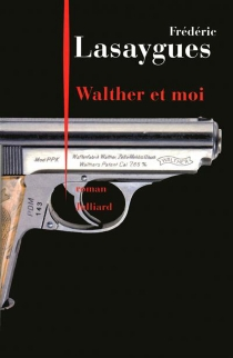 Walther et moi - FrédéricLasaygues