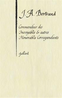 Commandeur des incroyables et autres honorables correspondants - Jacques AndréBertrand