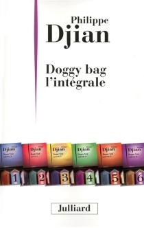 Doggy bag : l'intégrale - PhilippeDjian
