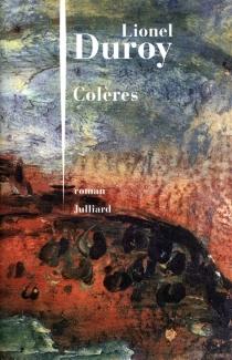 Colères - LionelDuroy