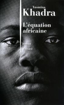 L'équation africaine - YasminaKhadra