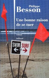 Une bonne raison de se tuer - PhilippeBesson