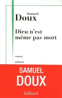 Dieu n'est même pas mort - SamuelDoux
