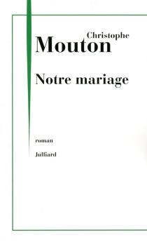 Notre mariage : faire-part - ChristopheMouton