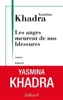Les anges meurent de nos blessures - YasminaKhadra