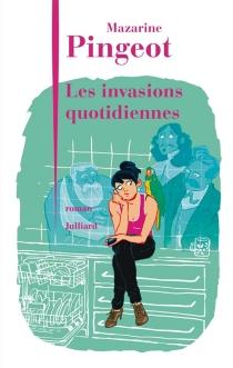 Les invasions quotidiennes - MazarinePingeot