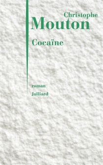 Cocaïne : business model - ChristopheMouton